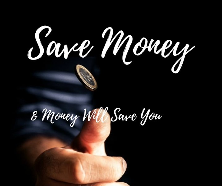 save-money-and-the-money-will-save-you